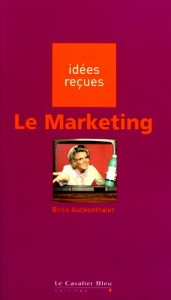 Le marketing - Collection Idées reçues